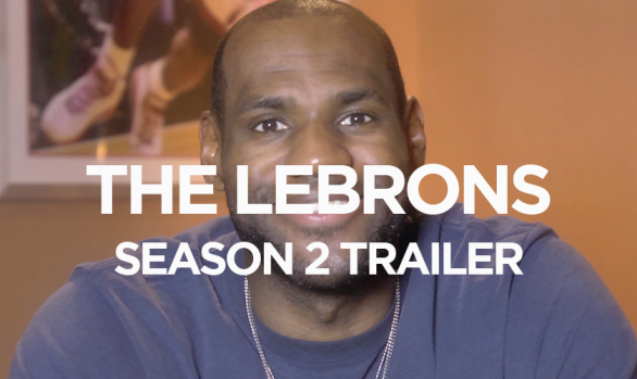 THE LEBRONS SEASON 2 TRAILER