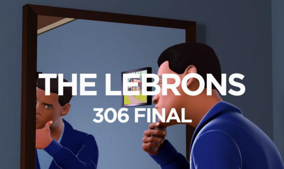 THE LEBRONS 306 FINAL